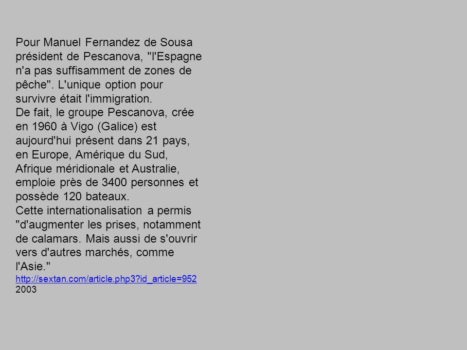 Pour Manuel Fernandez de Sousa président de Pescanova, l Espagne n a pas suffisamment de zones de pêche .
