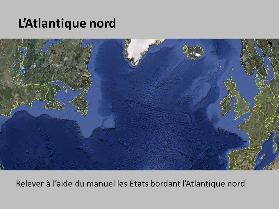 LAtlantique nord Relever à laide du manuel les Etats bordant lAtlantique nord