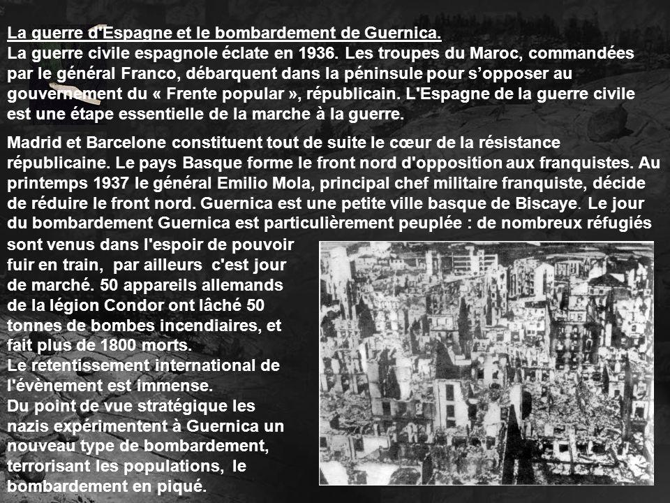 La guerre d'Espagne et le bombardement de Guernica. La guerre civile espagnole éclate en 1936. Les troupes du Maroc, commandées par le général Franco,