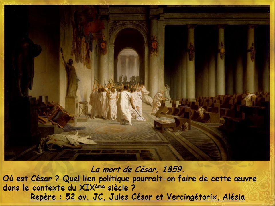 La mort de César, 1859.Où est César .