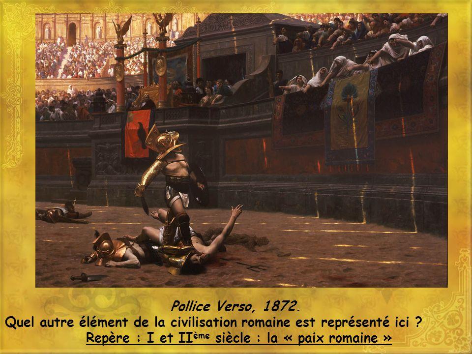 Pollice Verso, 1872.Quel autre élément de la civilisation romaine est représenté ici .