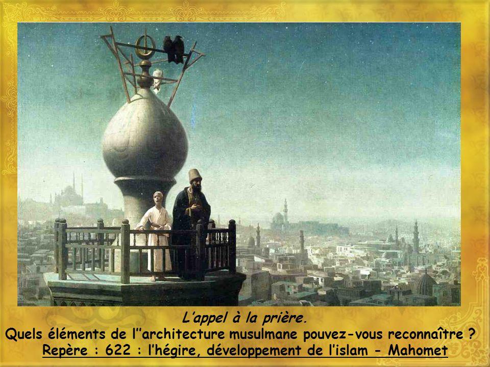 Lappel à la prière.Quels éléments de larchitecture musulmane pouvez-vous reconnaître .