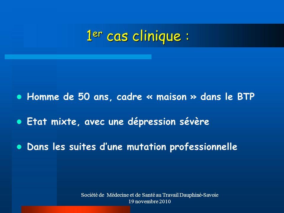 Société de Médecine et de Santé au Travail Dauphiné-Savoie 19 novembre 2010 1 er cas clinique : Homme de 50 ans, cadre « maison » dans le BTP Etat mix