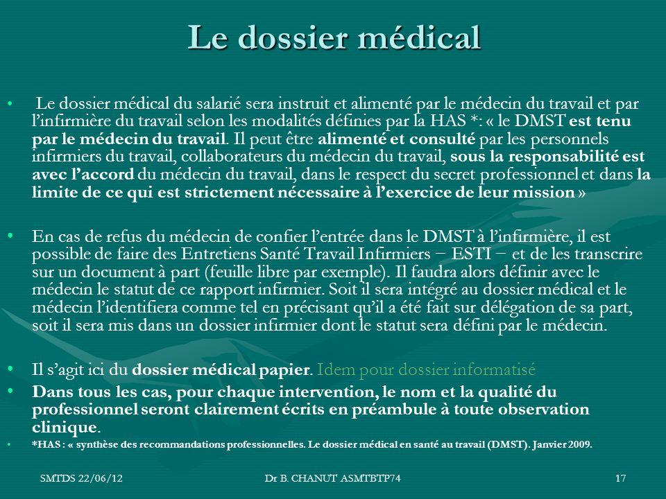 SMTDS 22/06/12Dr B. CHANUT ASMTBTP7417 Le dossier médical Le dossier médical du salarié sera instruit et alimenté par le médecin du travail et par lin