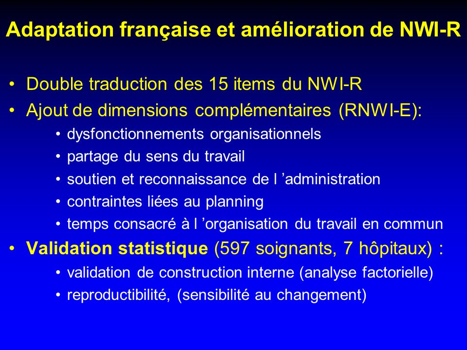 Adaptation française et amélioration de NWI-R Double traduction des 15 items du NWI-R Ajout de dimensions complémentaires (RNWI-E): dysfonctionnements