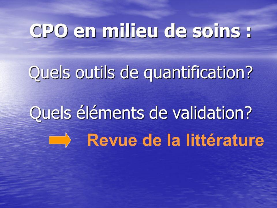 CPO en milieu de soins : Quels outils de quantification? Quels éléments de validation? Revue de la littérature