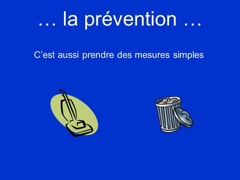 … la prévention … Cest aussi prendre des mesures simples