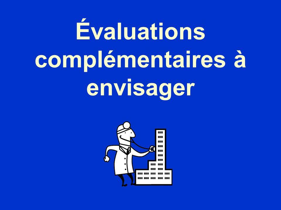 Évaluations complémentaires à envisager