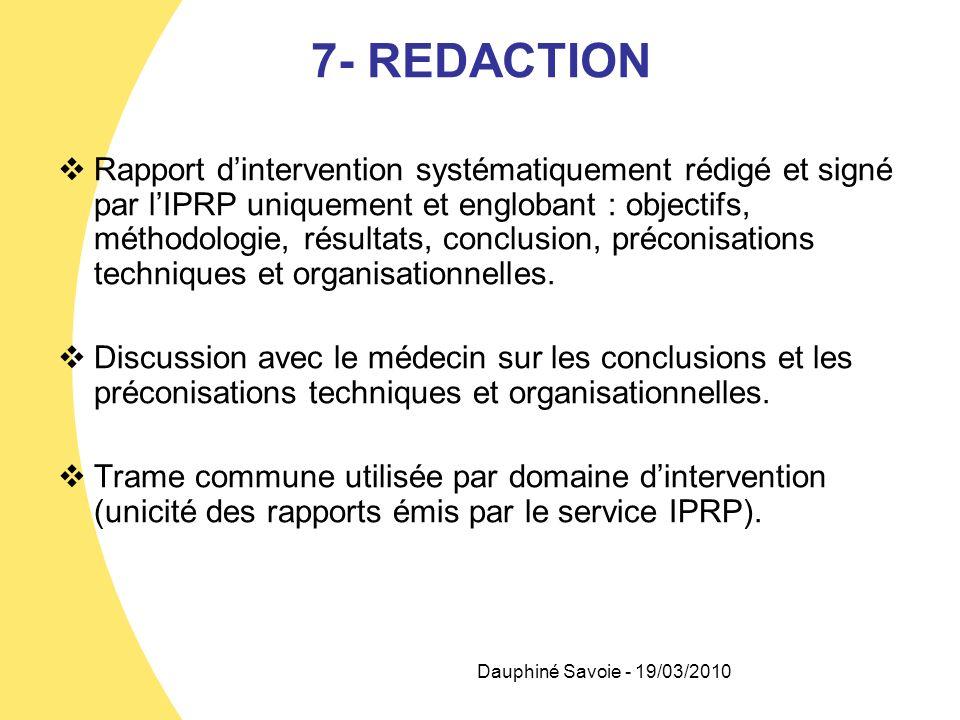 7- REDACTION Rapport dintervention systématiquement rédigé et signé par lIPRP uniquement et englobant : objectifs, méthodologie, résultats, conclusion