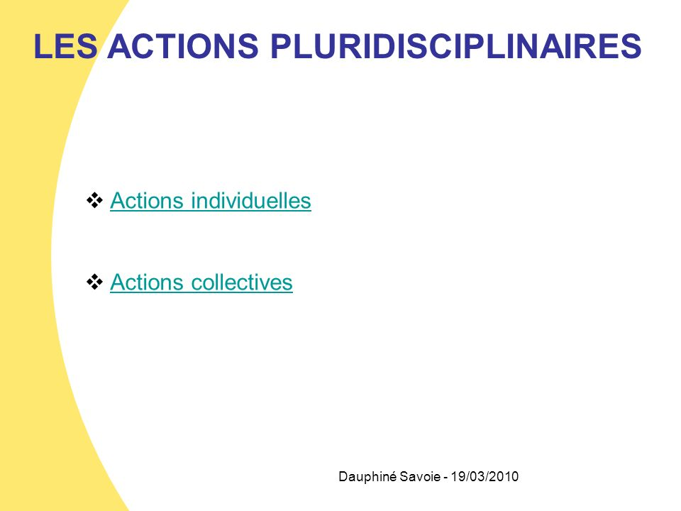 LES ACTIONS PLURIDISCIPLINAIRES Actions individuelles Actions collectives