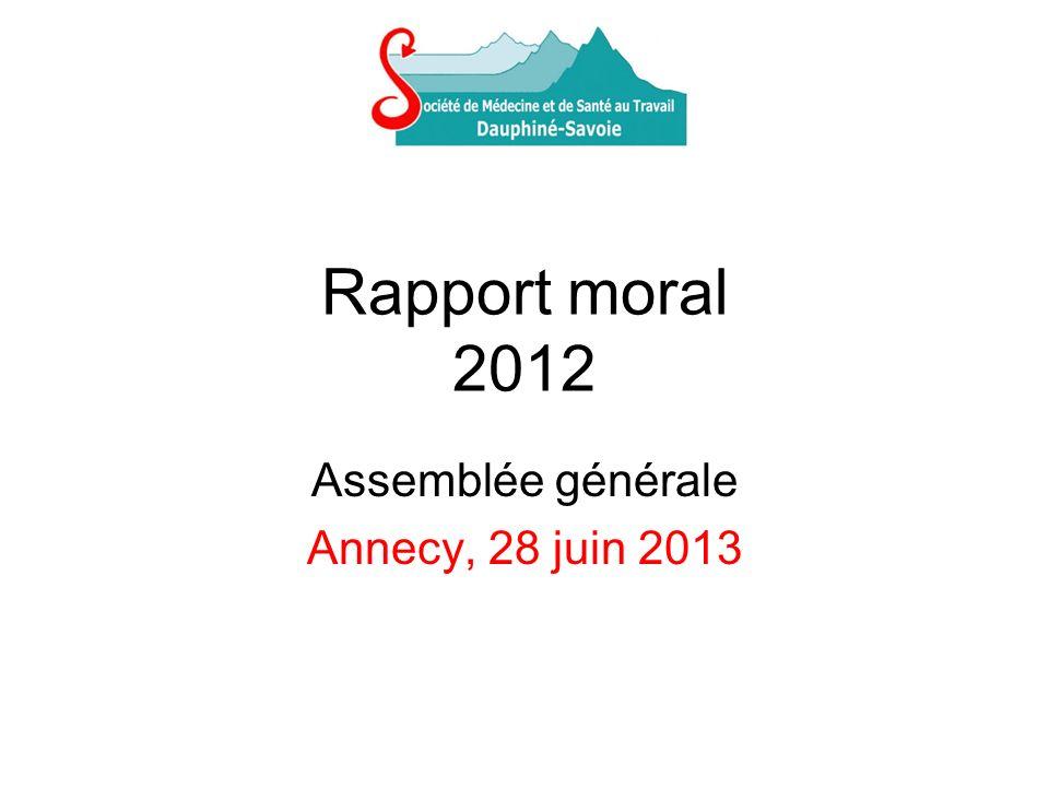 Rapport moral 2012 Assemblée générale Annecy, 28 juin 2013