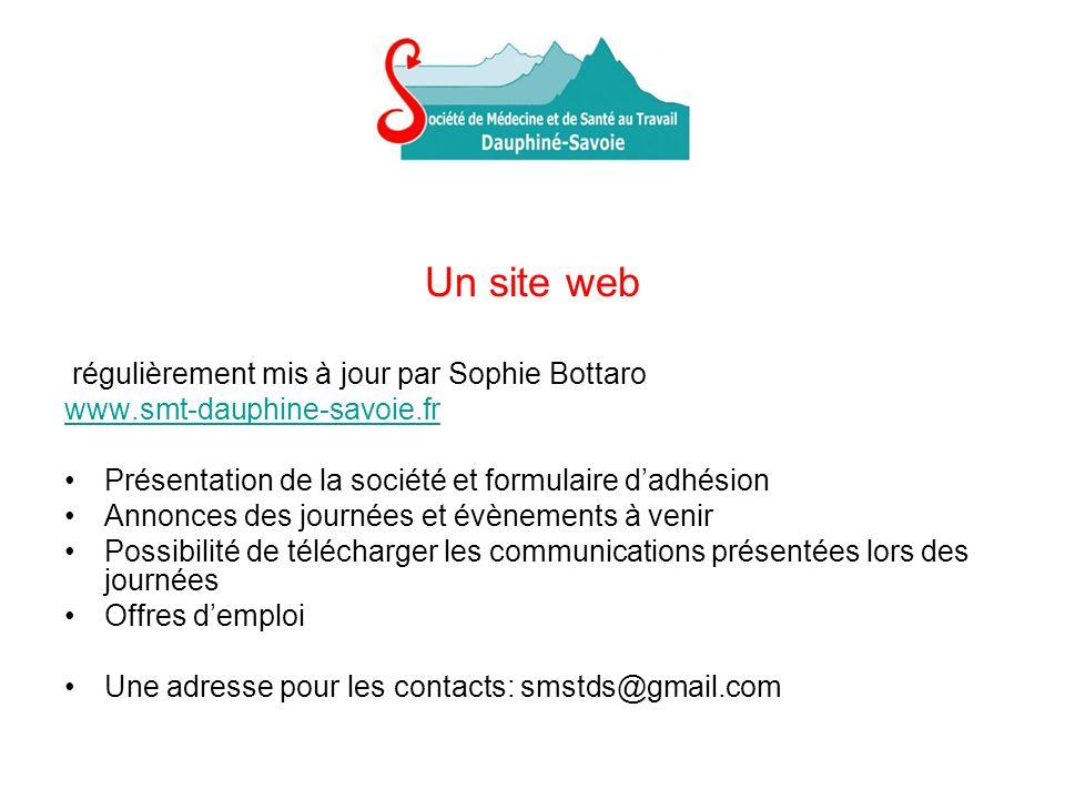 Un site web régulièrement mis à jour par Sophie Bottaro www.smt-dauphine-savoie.fr Présentation de la société et formulaire dadhésion Annonces des journées et évènements à venir Possibilité de télécharger les communications présentées lors des journées Offres demploi Une adresse pour les contacts: smstds@gmail.com