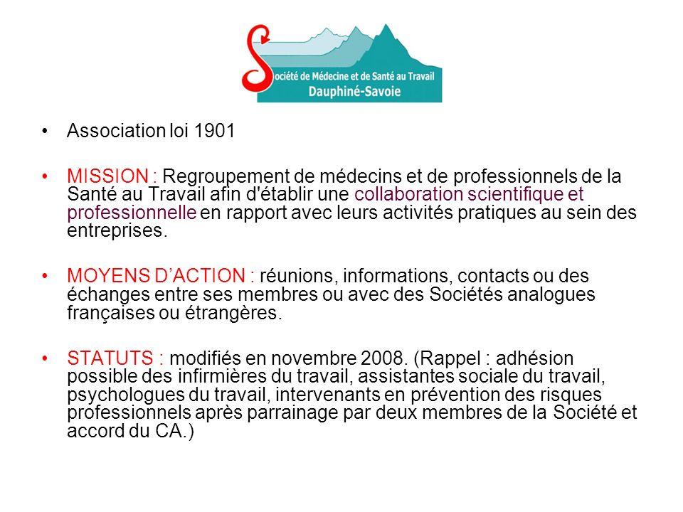 Association loi 1901 MISSION : Regroupement de médecins et de professionnels de la Santé au Travail afin d établir une collaboration scientifique et professionnelle en rapport avec leurs activités pratiques au sein des entreprises.