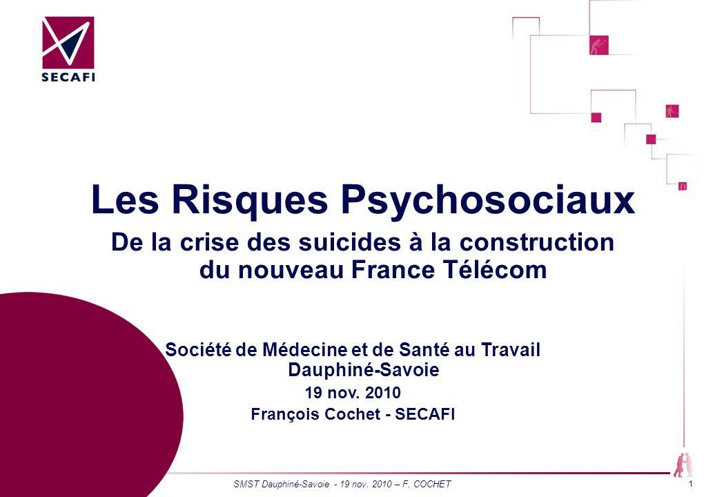 SMST Dauphiné-Savoie - 19 nov. 2010 – F. COCHET 1 Partie 1 (modèle 1 colonne) Société de Médecine et de Santé au Travail Dauphiné-Savoie 19 nov. 2010