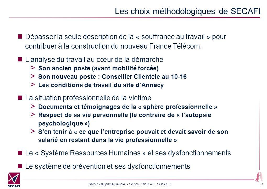 SMST Dauphiné-Savoie - 19 nov. 2010 – F. COCHET 3 Les choix méthodologiques de SECAFI Dépasser la seule description de la « souffrance au travail » po