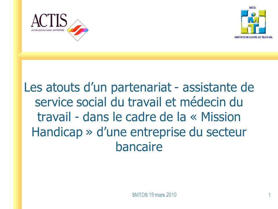 Les atouts dun partenariat - assistante de service social du travail et médecin du travail - dans le cadre de la « Mission Handicap » dune entreprise