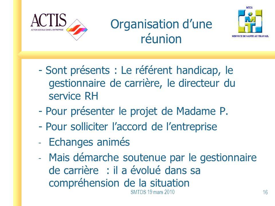 Organisation dune réunion - Sont présents : Le référent handicap, le gestionnaire de carrière, le directeur du service RH - Pour présenter le projet d