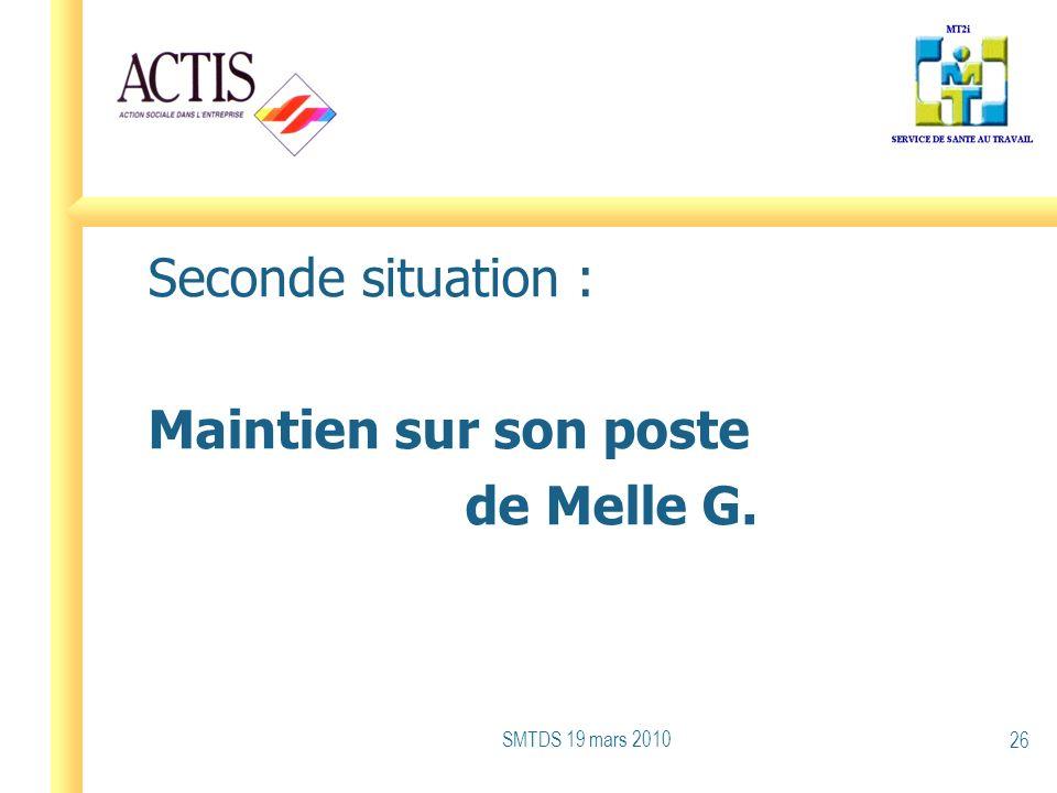 Seconde situation : Maintien sur son poste de Melle G. SMTDS 19 mars 2010 26