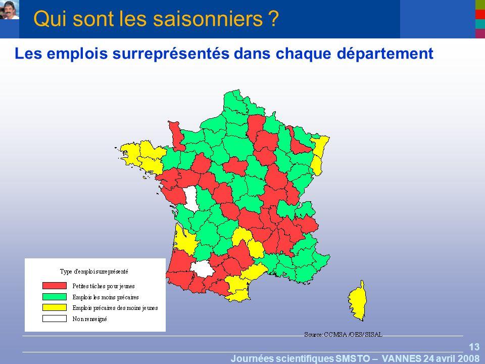 13 Journées scientifiques SMSTO – VANNES 24 avril 2008 Les emplois surreprésentés dans chaque département Qui sont les saisonniers ?