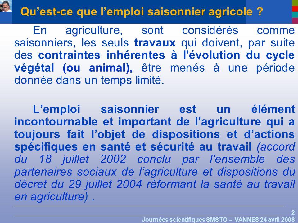 2 Journées scientifiques SMSTO – VANNES 24 avril 2008 Quest-ce que lemploi saisonnier agricole .