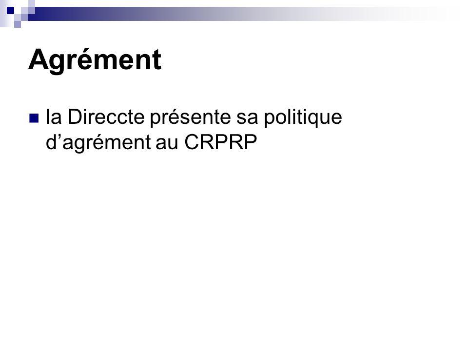 Agrément la Direccte présente sa politique dagrément au CRPRP