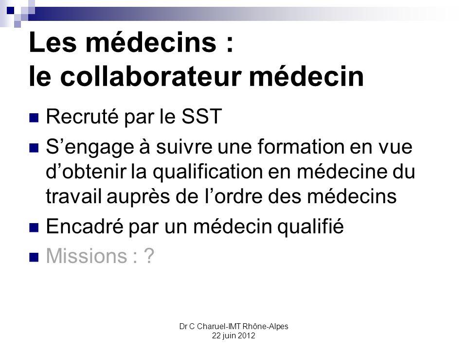 Les médecins : le collaborateur médecin Recruté par le SST Sengage à suivre une formation en vue dobtenir la qualification en médecine du travail aupr