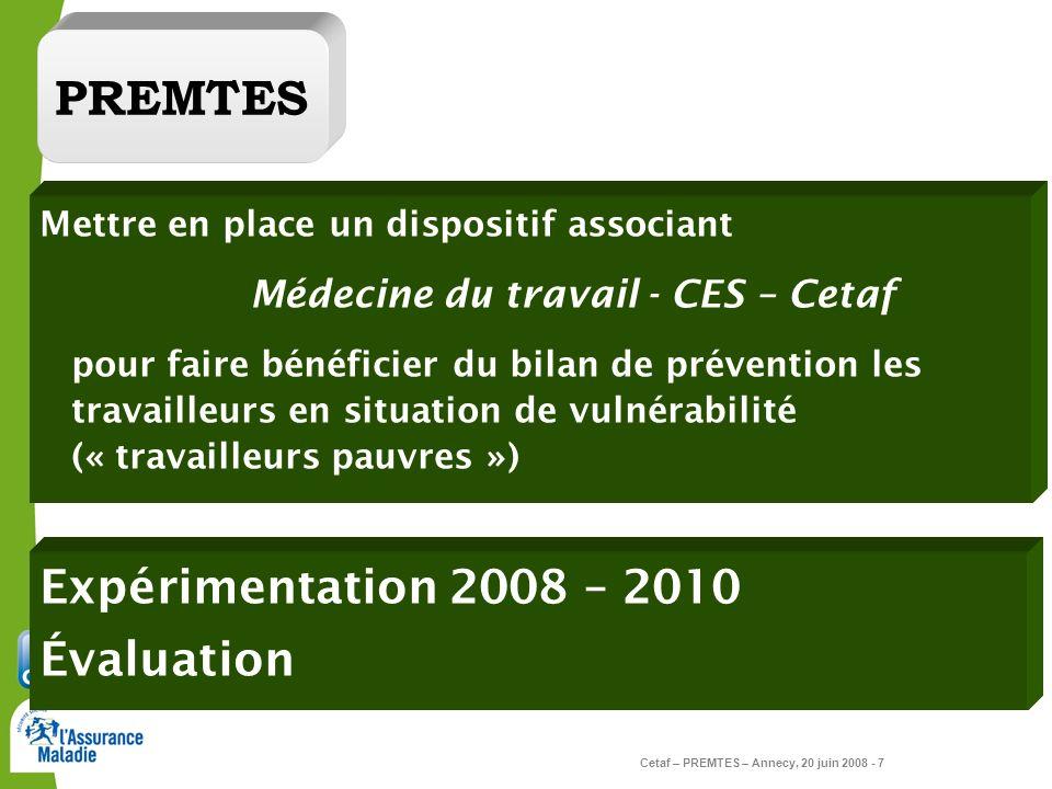 Cetaf – PREMTES – Annecy, 20 juin 2008 - 7 Mettre en place un dispositif associant Médecine du travail - CES – Cetaf pour faire bénéficier du bilan de