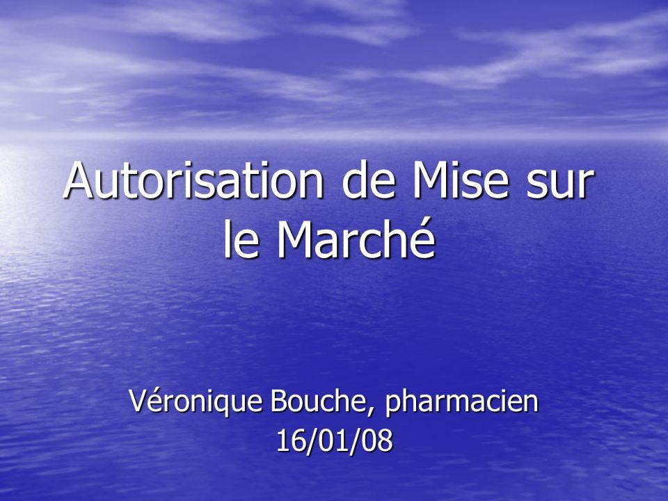 Autorisation de Mise sur le Marché Véronique Bouche, pharmacien 16/01/08