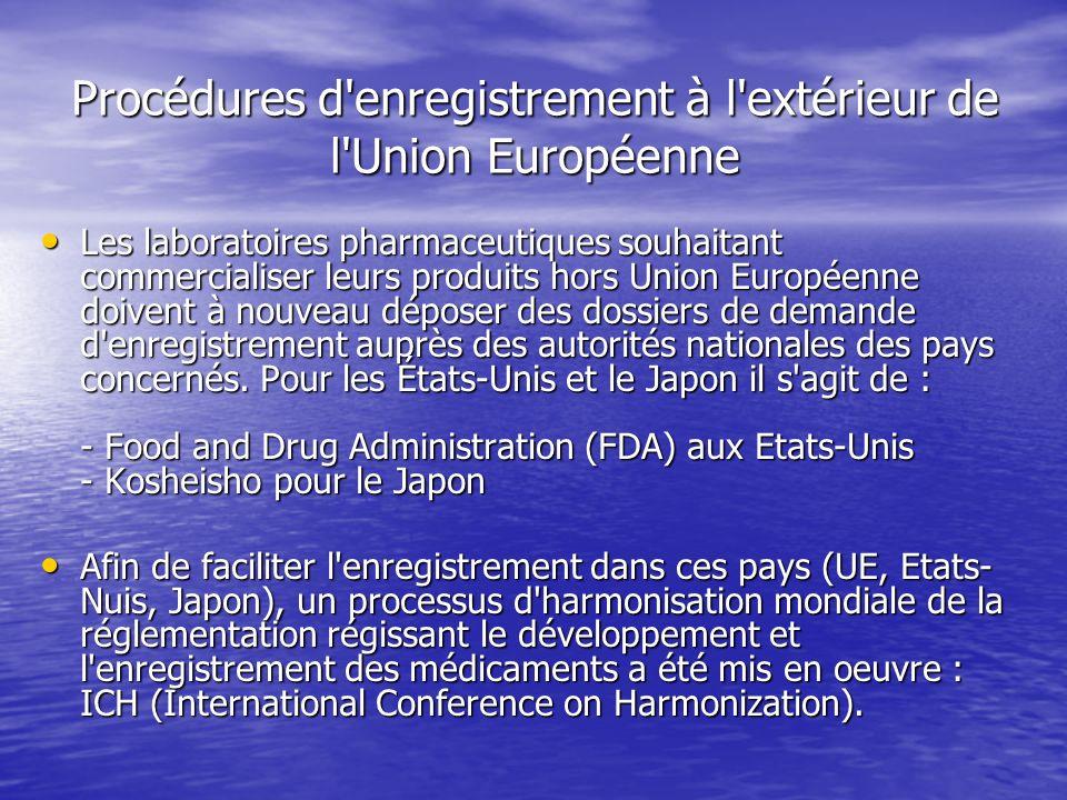 Procédures d'enregistrement à l'extérieur de l'Union Européenne Les laboratoires pharmaceutiques souhaitant commercialiser leurs produits hors Union E
