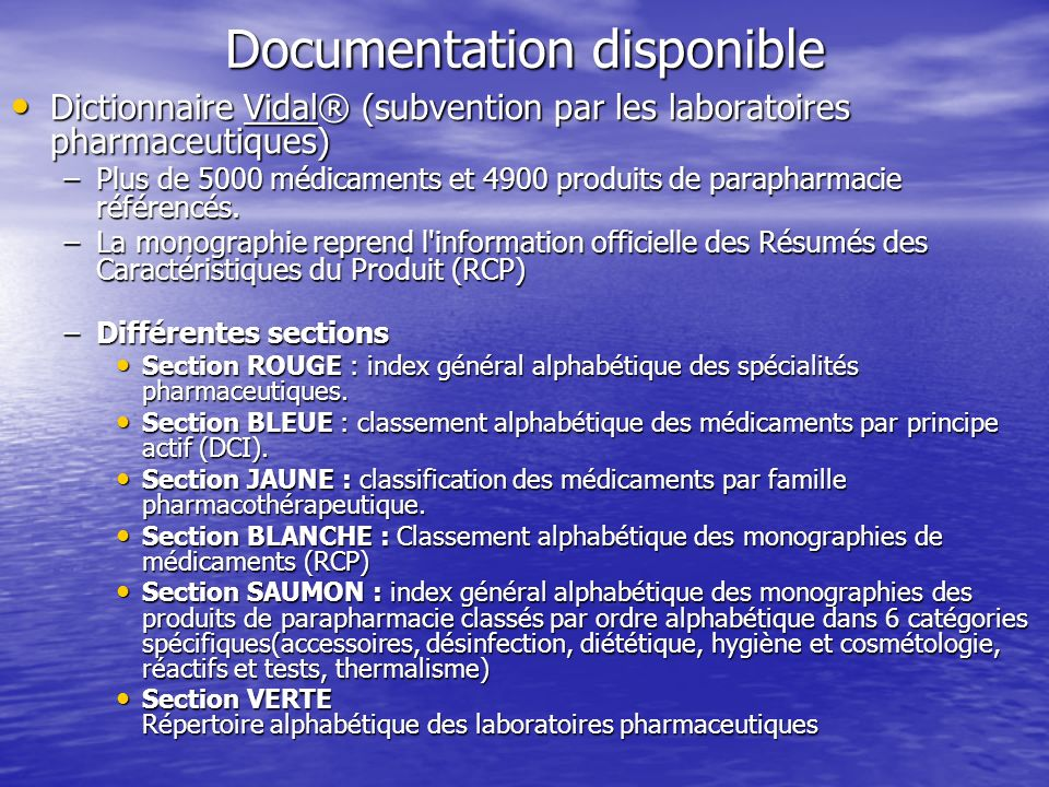 Documentation disponible Dictionnaire Vidal® (subvention par les laboratoires pharmaceutiques) Dictionnaire Vidal® (subvention par les laboratoires ph
