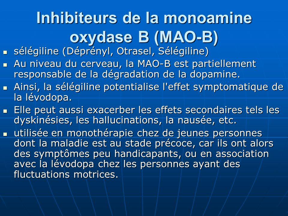 Inhibiteurs de la monoamine oxydase B (MAO-B) sélégiline (Déprényl, Otrasel, Sélégiline) sélégiline (Déprényl, Otrasel, Sélégiline) Au niveau du cerve