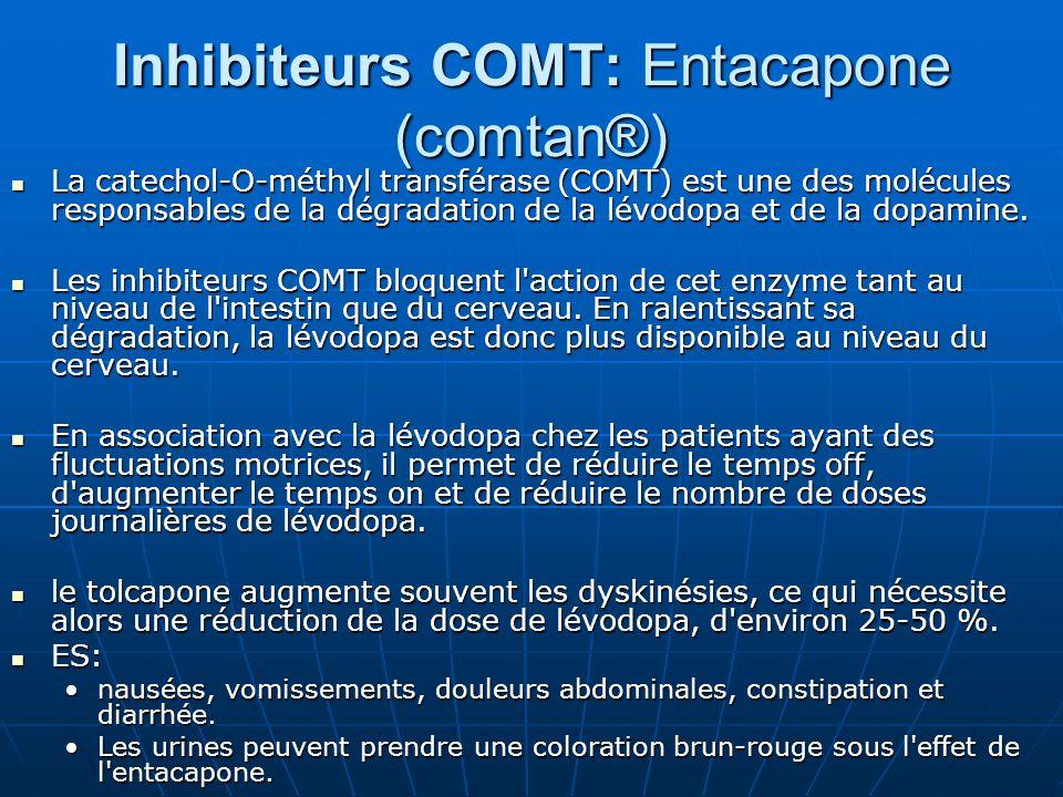 Inhibiteurs COMT: Entacapone (comtan®) La catechol-O-méthyl transférase (COMT) est une des molécules responsables de la dégradation de la lévodopa et