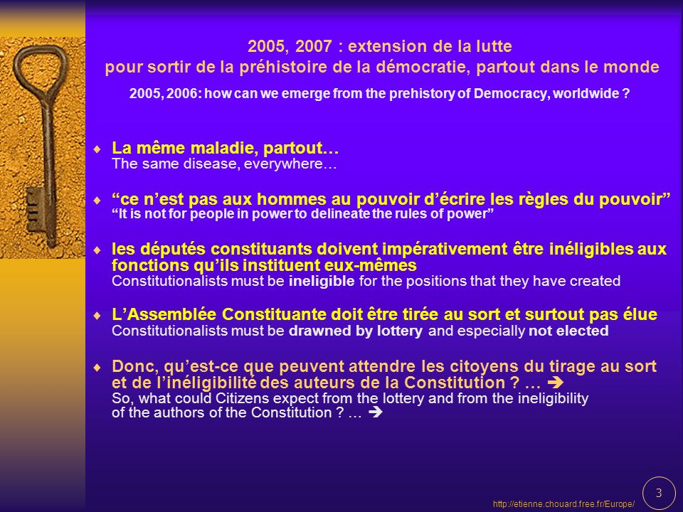, 2007 : extension de la lutte pour sortir de la préhistoire de la démocratie, partout dans le monde 2005, 2006: how can we emerge from the prehistory of Democracy, worldwide .