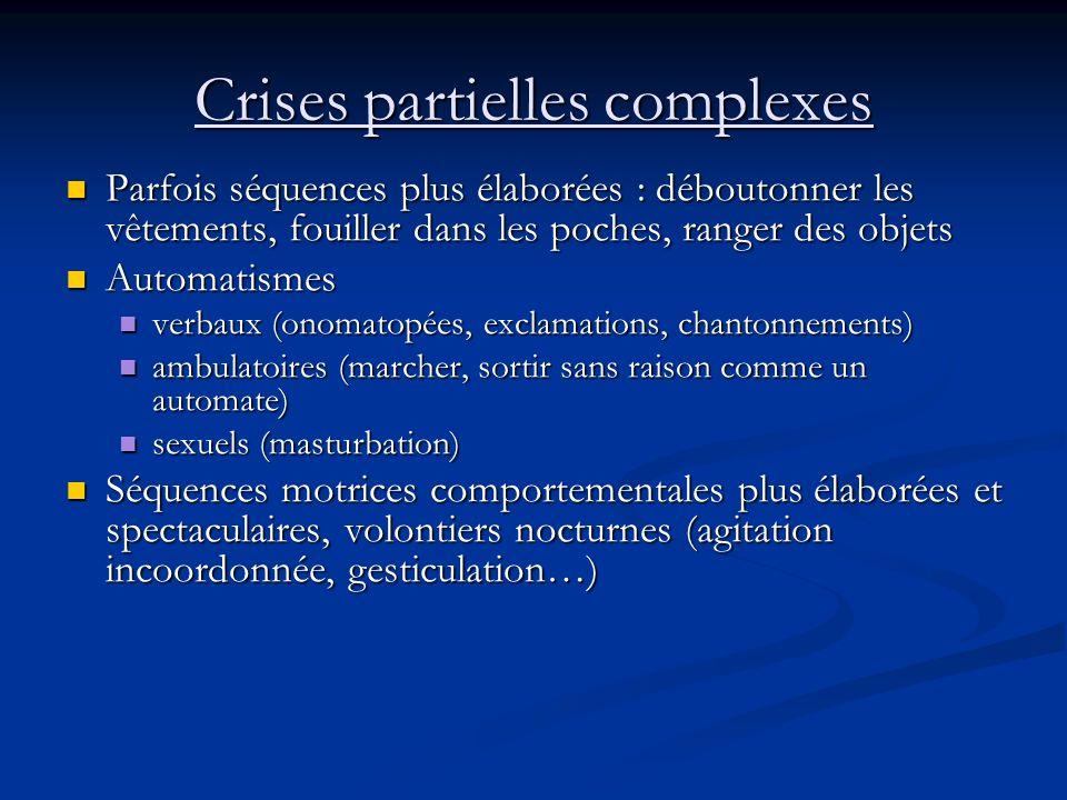 Crises partielles complexes Rupture du contact immédiate ou après un début partiel simple Rupture du contact immédiate ou après un début partiel simpl