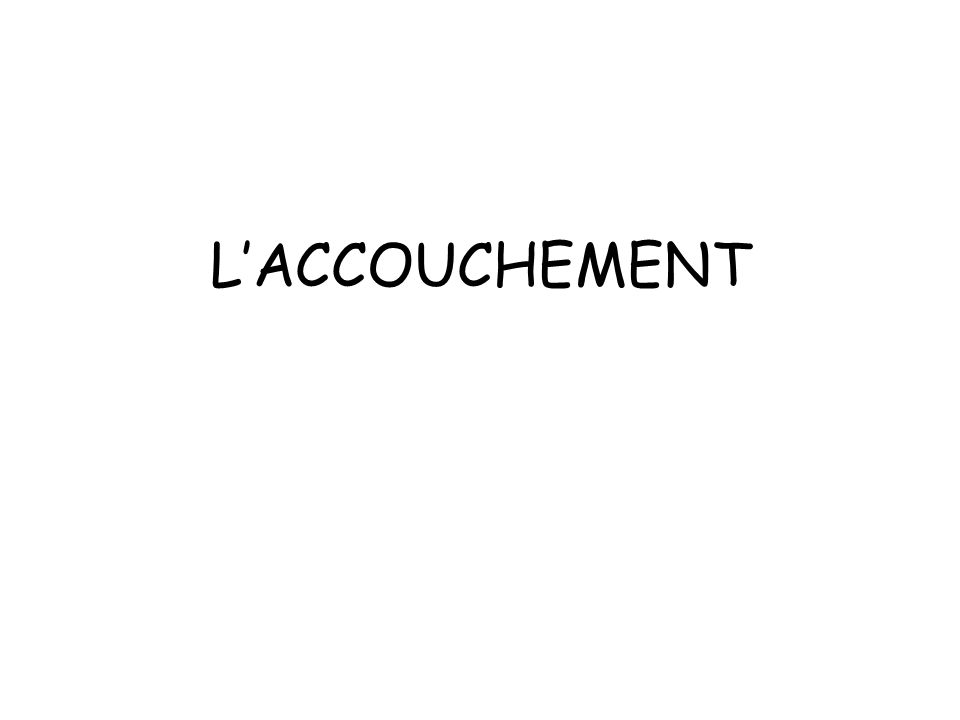 LACCOUCHEMENT