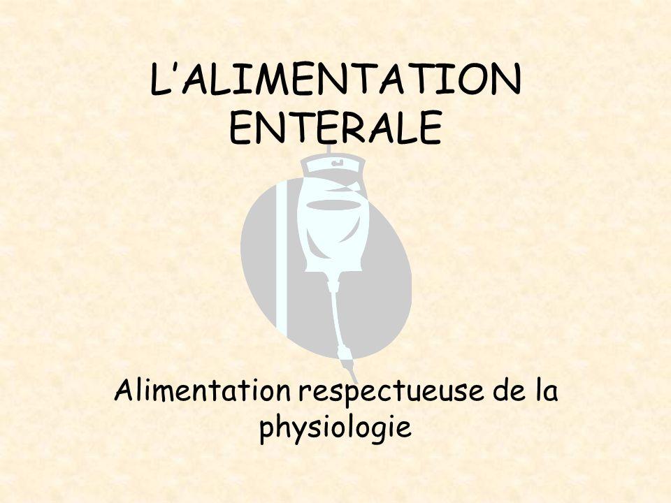 LALIMENTATION ENTERALE Alimentation respectueuse de la physiologie