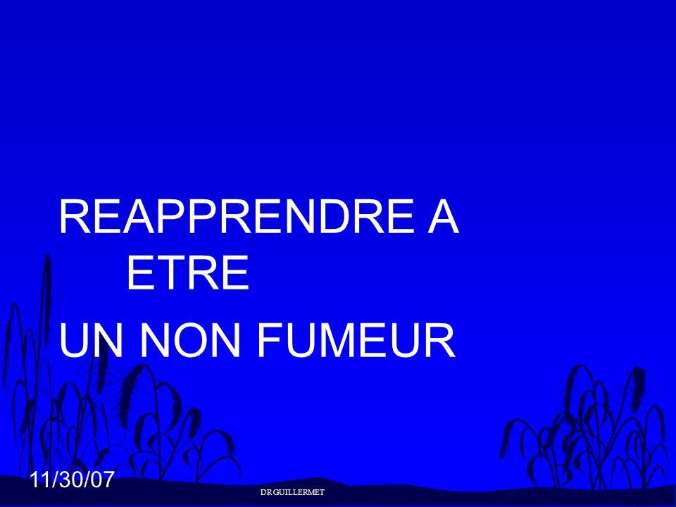 11/30/07 REAPPRENDRE A ETRE UN NON FUMEUR DR GUILLERMET