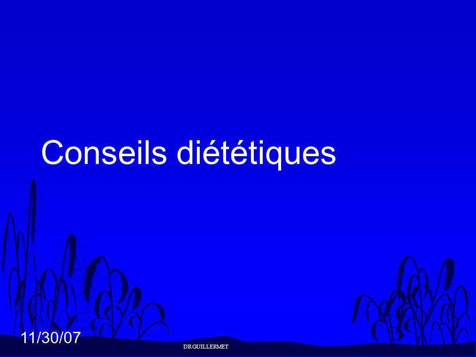 11/30/07 Conseils diététiques DR GUILLERMET