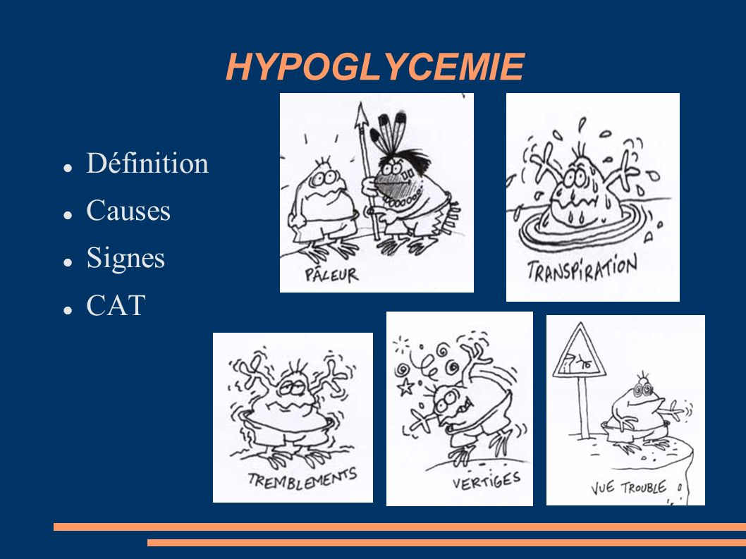 HYPOGLYCEMIE Définition Causes Signes CAT