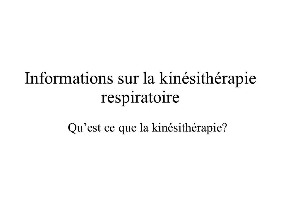 Informations sur la kinésithérapie respiratoire Quest ce que la kinésithérapie?