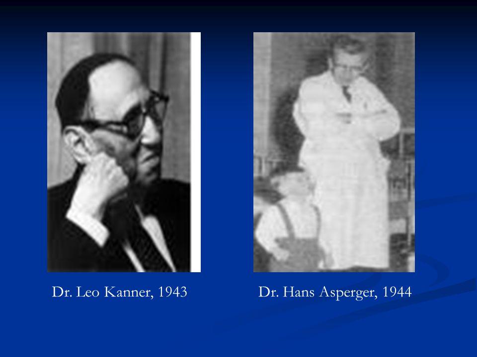 Dr. Leo Kanner, 1943Dr. Hans Asperger, 1944