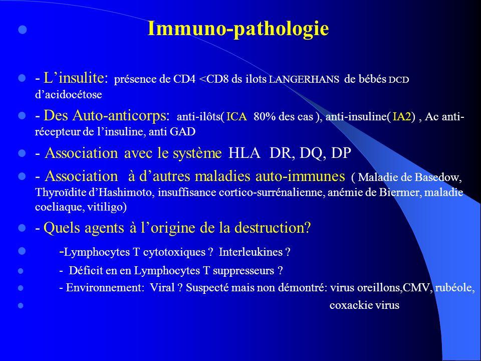 Immuno-pathologie - Linsulite: présence de CD4 <CD8 ds ilots LANGERHANS de bébés DCD dacidocétose - Des Auto-anticorps: anti-ilôts( ICA 80% des cas ),