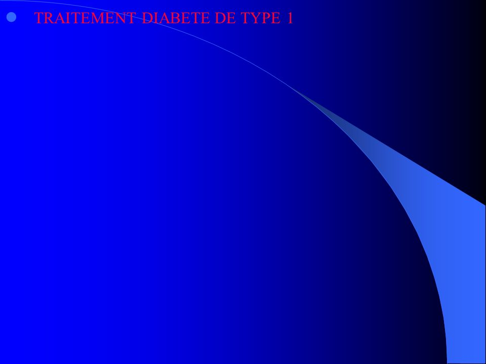 TRAITEMENT DIABETE DE TYPE 1