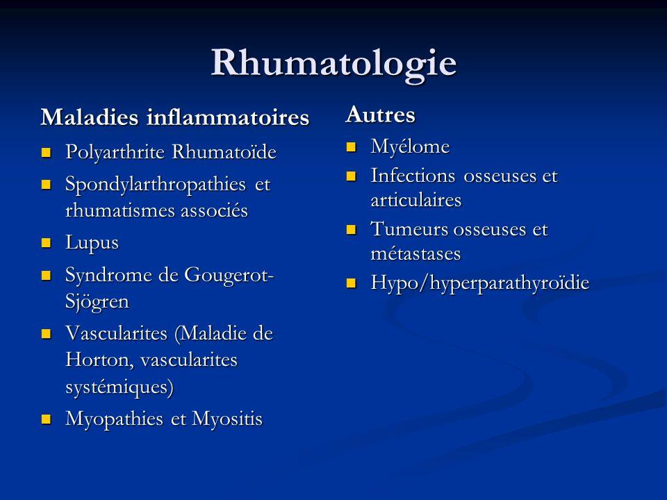 Rhumatologie Maladies inflammatoires Polyarthrite Rhumatoïde Polyarthrite Rhumatoïde Spondylarthropathies et rhumatismes associés Spondylarthropathies