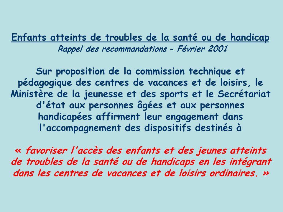 Enfants atteints de troubles de la santé ou de handicap Rappel des recommandations - Février 2001 Sur proposition de la commission technique et pédago