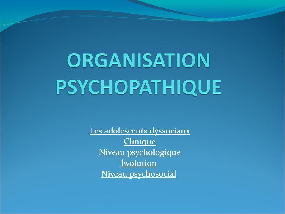 Les adolescents dyssociaux Clinique Niveau psychologique Évolution Niveau psychosocial