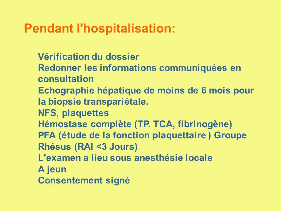 Pendant l'hospitalisation: Vérification du dossier Redonner les informations communiquées en consultation Echographie hépatique de moins de 6 mois pou