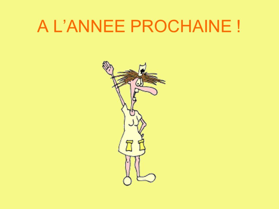 A LANNEE PROCHAINE !