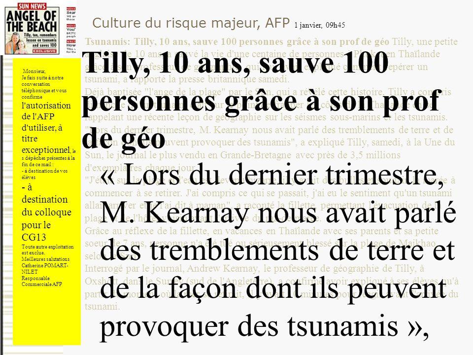 Culture du risque majeur, AFP 1 janvier, 09h45 Tsunamis: Tilly, 10 ans, sauve 100 personnes grâce à son prof de géo Tilly, une petite anglaise de 10 a