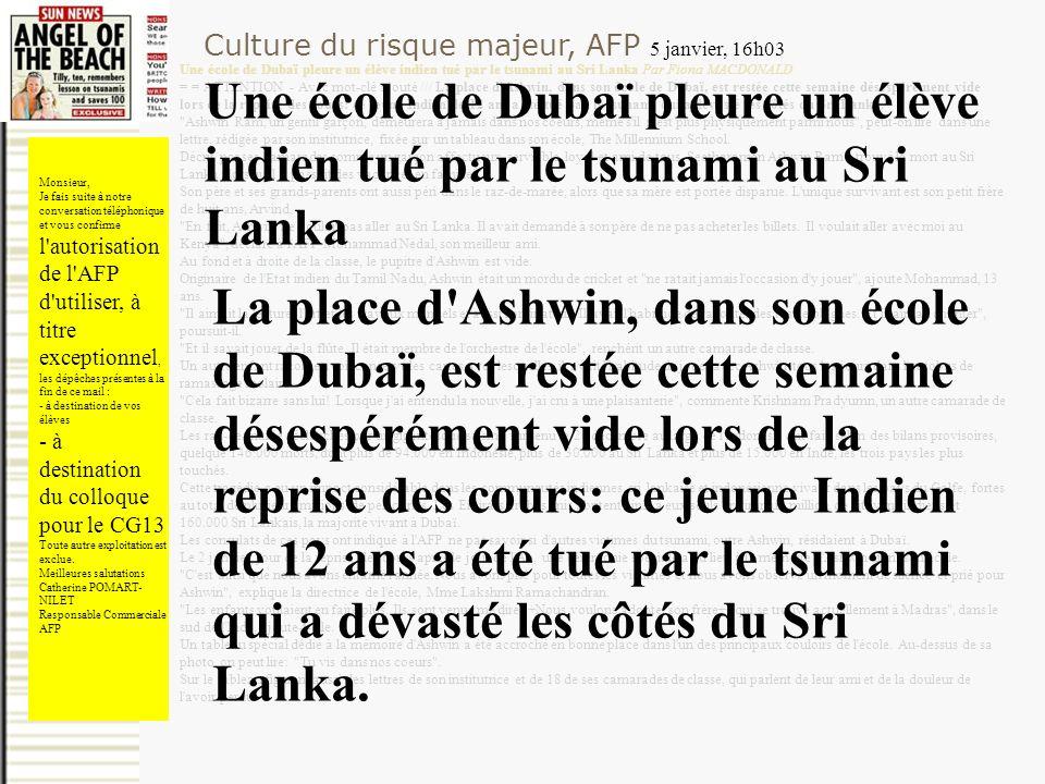Culture du risque majeur, AFP 5 janvier, 16h03 Une école de Dubaï pleure un élève indien tué par le tsunami au Sri Lanka Par Fiona MACDONALD = = ATTEN